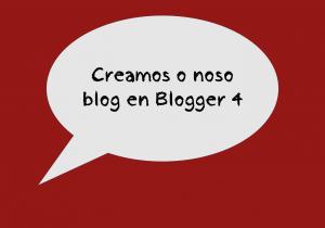 Creamos o noso blog en Blogger 4
